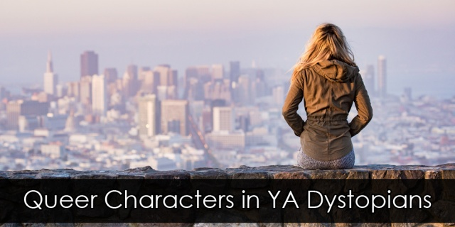 "A person with long blond hair sitting, facing away from the camera, on a stone wall, with a blurred city in the background. Overlay text reads ""Queer Characters in YA Dystopians""."