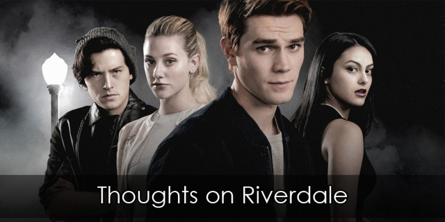 """A group shot of Jughead, Betty, Archie, and Veronica, in a very antsy noir stance. Overlay text reads """"Thoughts on Riverdale""""."""