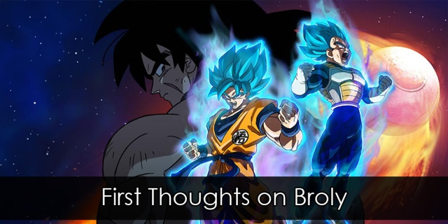 "Dramatic shot of Vegeta and Goku, with Broly in the background. Overlay text reads ""First Thoughts on Broly""."